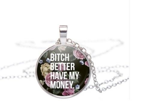 Bitch Better Have My Money | Zdroj: Wayfarer.cz
